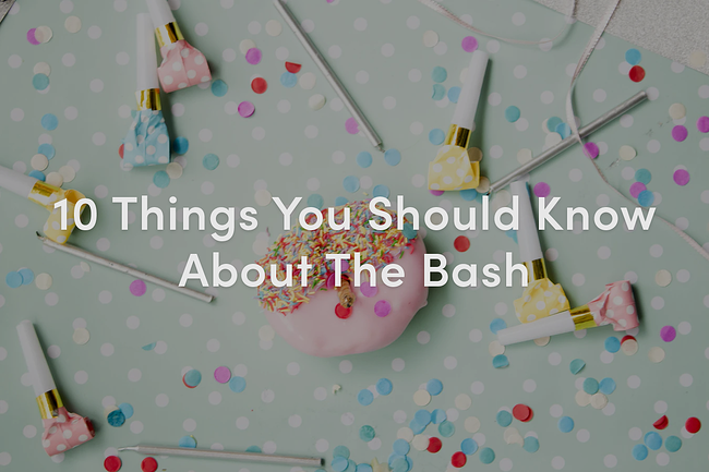 10 Things About The Bash